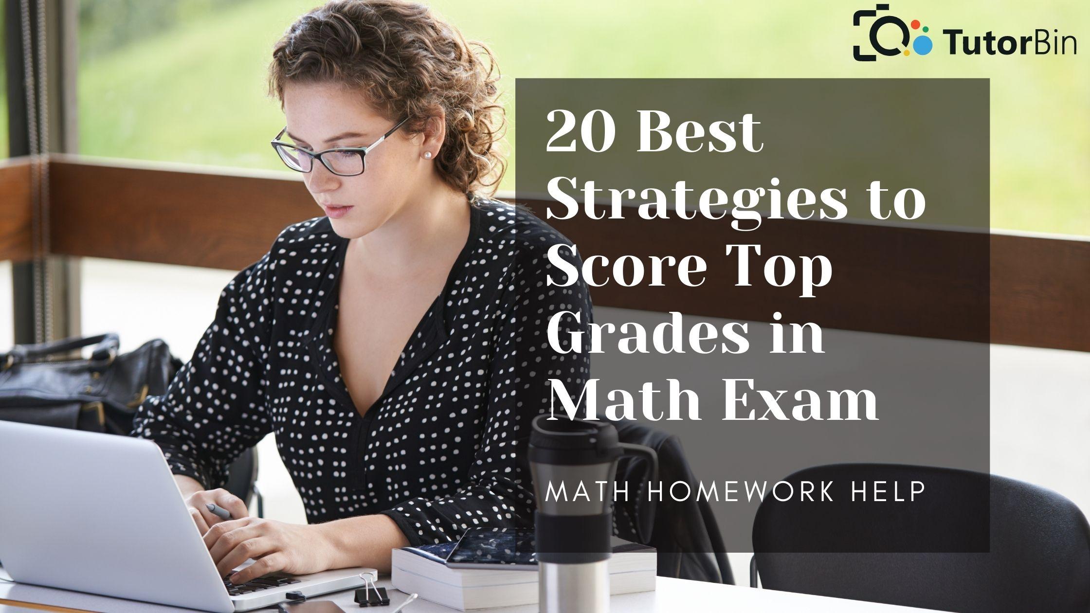 Math Homework Help: 20 Best Strategies to Score Top Grades in Math Exam